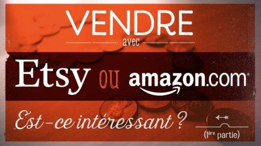 Vendre sur Etsy ou Amazon ?